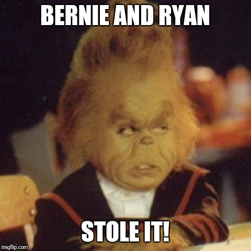 BERNIE AND RYAN STOLE IT! | image tagged in cliggetty clyde | made w/ Imgflip meme maker