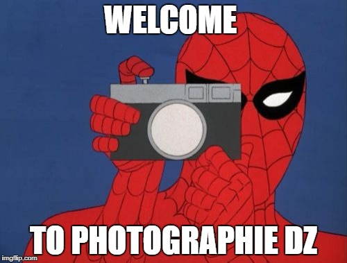 Spiderman Camera | WELCOME TO PHOTOGRAPHIE DZ | image tagged in memes,spiderman camera,spiderman | made w/ Imgflip meme maker
