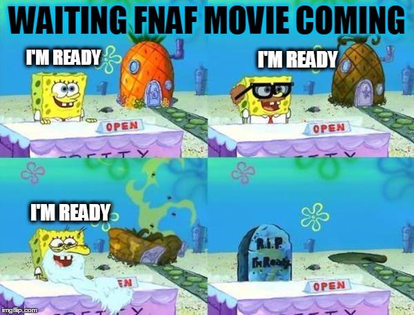 waiting fnaf movie coming imgflip