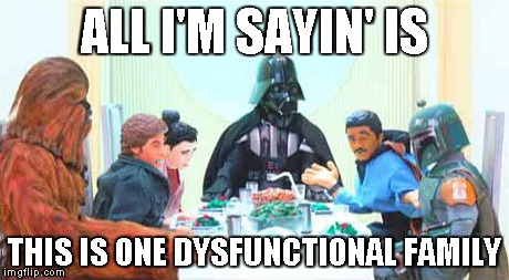 ALL I'M SAYIN' IS THIS IS ONE DYSFUNCTIONAL FAMILY | image tagged in robot chicken | made w/ Imgflip meme maker
