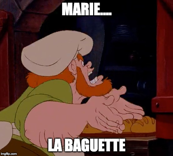 Marie...La Baguette |  MARIE.... LA BAGUETTE | image tagged in bread,baking,disney,beauty and the beast,food,dinner | made w/ Imgflip meme maker