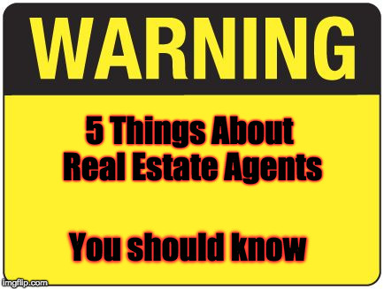 road sign |  5 Things About Real Estate Agents; You should know | image tagged in road sign | made w/ Imgflip meme maker