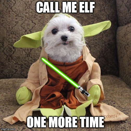 CALL ME ELF ONE MORE TIME | made w/ Imgflip meme maker