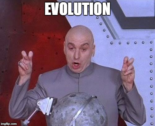Dr Evil Laser Meme | EVOLUTION | image tagged in memes,dr evil laser | made w/ Imgflip meme maker