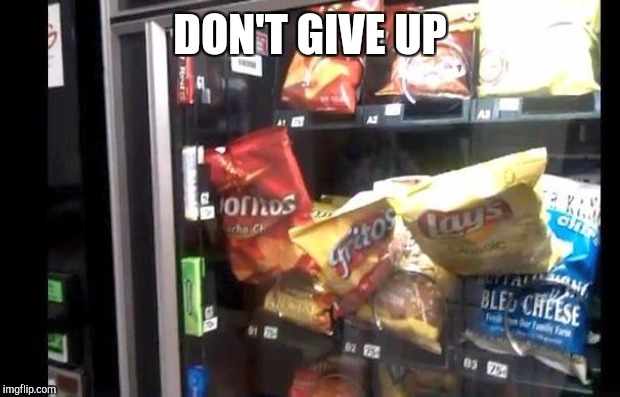 DON'T GIVE UP | made w/ Imgflip meme maker