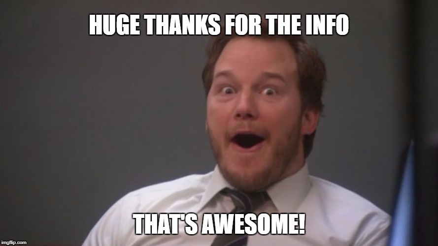 HUGE THANKS FOR THE INFO THAT'S AWESOME! | made w/ Imgflip meme maker