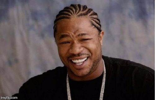 Yo Dawg Heard You Meme | C | image tagged in memes,yo dawg heard you | made w/ Imgflip meme maker