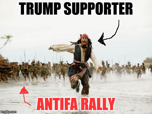 Jack Sparrow Being Chased Meme | TRUMP SUPPORTER ANTIFA RALLY | image tagged in memes,jack sparrow being chased | made w/ Imgflip meme maker