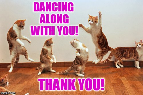 DANCING ALONG WITH YOU! THANK YOU! | made w/ Imgflip meme maker