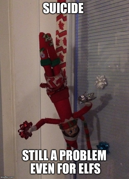 Jingle bells jingl... Oh god | SUICIDE STILL A PROBLEM EVEN FOR ELFS | image tagged in funny christmas | made w/ Imgflip meme maker