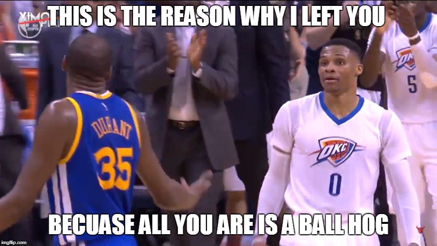THIS IS THE REASON WHY I LEFT YOU BECUASE ALL YOU ARE IS A BALL HOG | image tagged in russell westbrook death stare | made w/ Imgflip meme maker