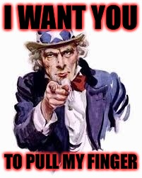 I WANT YOU TO PULL MY FINGER | made w/ Imgflip meme maker