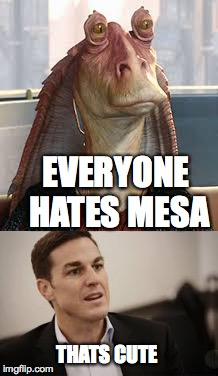 EA ceo and Jar Jar | EVERYONE HATES MESA THATS CUTE | image tagged in jar jar binks,ea,ceo | made w/ Imgflip meme maker