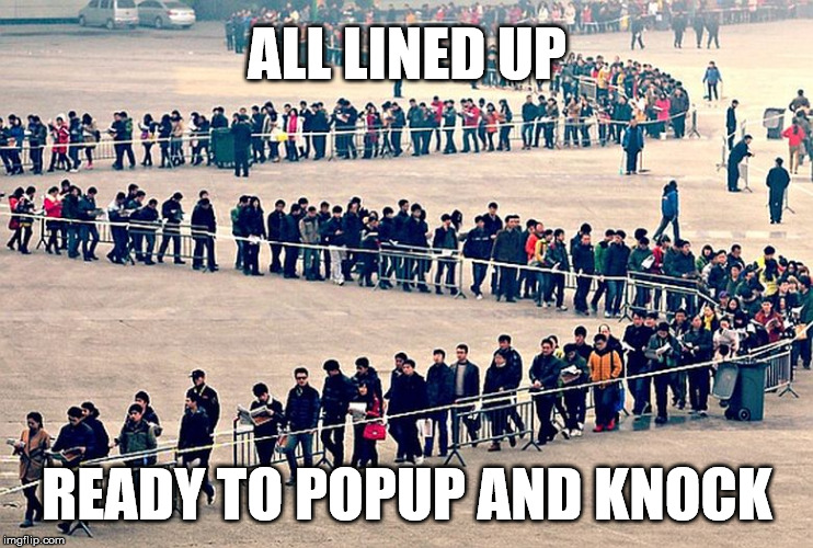 ALL LINED UP READY TO POPUP AND KNOCK | made w/ Imgflip meme maker