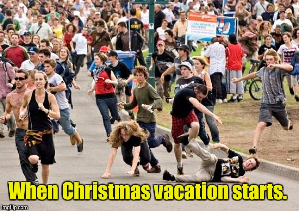 When Christmas vacation starts. | made w/ Imgflip meme maker
