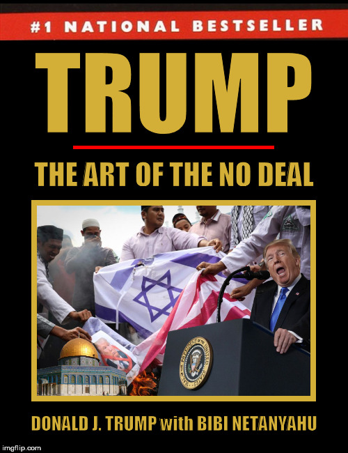 Trump: The Art of the No Deal | image tagged in donald trump,the art of the deal,the art of the no deal,trump,funny,memes | made w/ Imgflip meme maker