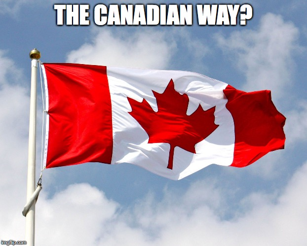 THE CANADIAN WAY? | made w/ Imgflip meme maker