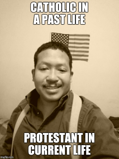 Past Life Pete | CATHOLIC IN A PAST LIFE PROTESTANT IN CURRENT LIFE | image tagged in past life pete | made w/ Imgflip meme maker