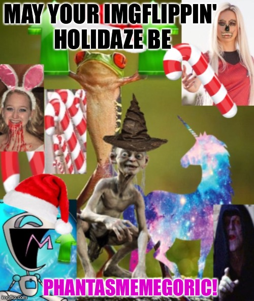 Merry Force Be With You! | MAY YOUR IMGFLIPPIN' HOLIDAZE BE PHANTASMEMEGORIC! | image tagged in phantasmemegoric merry,happy holidays,merry christmas,star trek red shirts,invader zim,imgflip community | made w/ Imgflip meme maker
