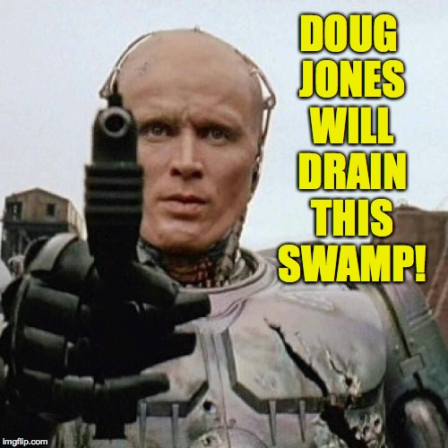 DOUG JONES WILL DRAIN THIS SWAMP! | made w/ Imgflip meme maker