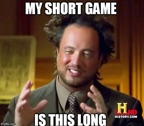 Ancient Aliens Meme | MY SHORT GAME IS THIS LONG | image tagged in memes,ancient aliens | made w/ Imgflip meme maker