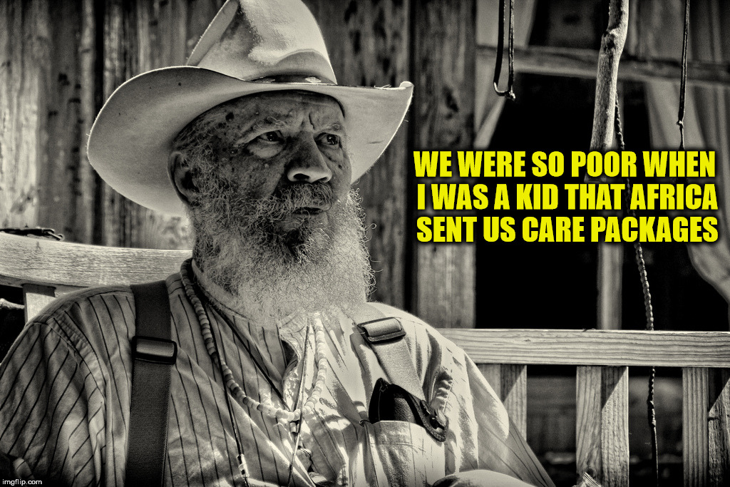 "If you're not old enough to remember the ""Send your dollars to CARE"" commercial, google that phrase 