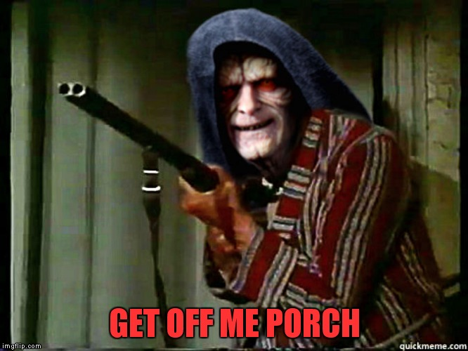GET OFF ME PORCH | made w/ Imgflip meme maker