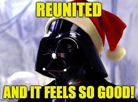 REUNITED AND IT FEELS SO GOOD! | made w/ Imgflip meme maker