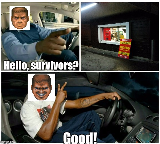 I'm just waiting for my copy of Doom (2016) to get delivered to me | Hello, survivors? Good! | image tagged in understandable,memes,doomguy,slowstack | made w/ Imgflip meme maker