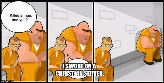 prisoners blank | I SWORE ON A CHRISTIAN SERVER. | image tagged in prisoners blank | made w/ Imgflip meme maker