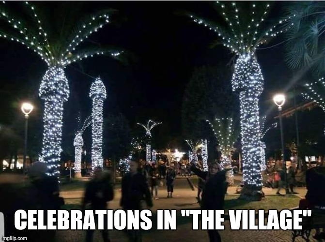 "CELEBRATIONS IN ""THE VILLAGE"" 