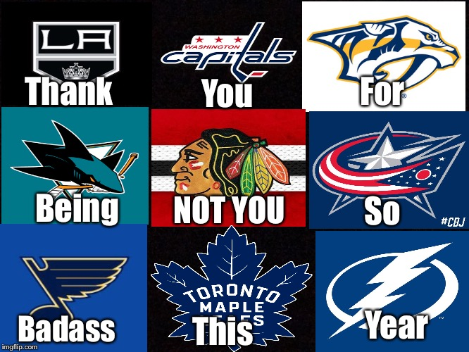 2017-2018 NHL Teams | Thank You For Being NOT YOU So Badass This Year | image tagged in memes,hockey,sports,nhl | made w/ Imgflip meme maker