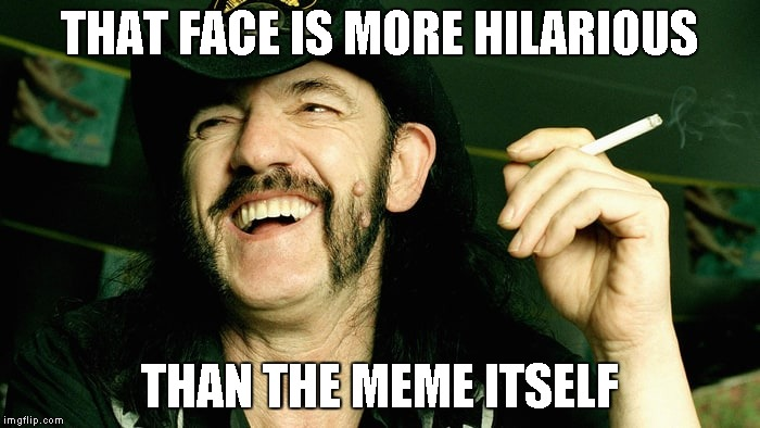 THAT FACE IS MORE HILARIOUS THAN THE MEME ITSELF | made w/ Imgflip meme maker