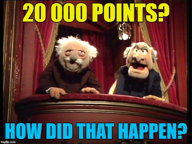 20 000 POINTS? HOW DID THAT HAPPEN? | made w/ Imgflip meme maker
