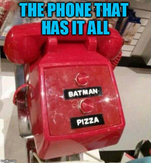 Cool Phone | THE PHONE THAT HAS IT ALL | image tagged in bat phone | made w/ Imgflip meme maker