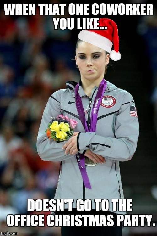 gymnast |  WHEN THAT ONE COWORKER YOU LIKE... DOESN'T GO TO THE OFFICE CHRISTMAS PARTY. | image tagged in gymnast | made w/ Imgflip meme maker