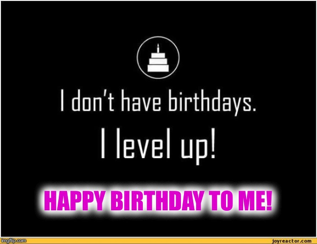 Today is my birthday! Can I get an UPVOTE Birthday wish from YOU???? | HAPPY BIRTHDAY TO ME! | image tagged in happy birthday | made w/ Imgflip meme maker