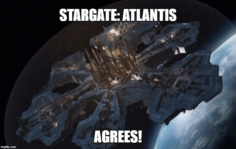 STARGATE: ATLANTIS AGREES! | made w/ Imgflip meme maker