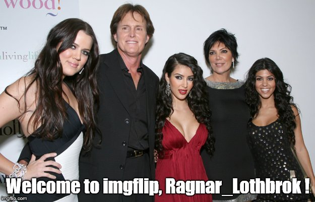 Jenner Christmas | Welcome to imgflip, Ragnar_Lothbrok ! | image tagged in jenner christmas | made w/ Imgflip meme maker