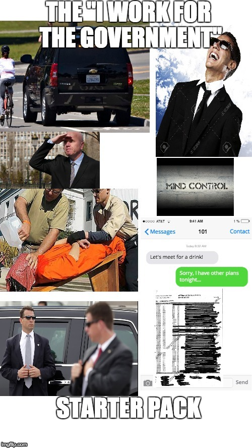 I work for the Government starter pack | image tagged in government,politicians,secret service | made w/ Imgflip meme maker