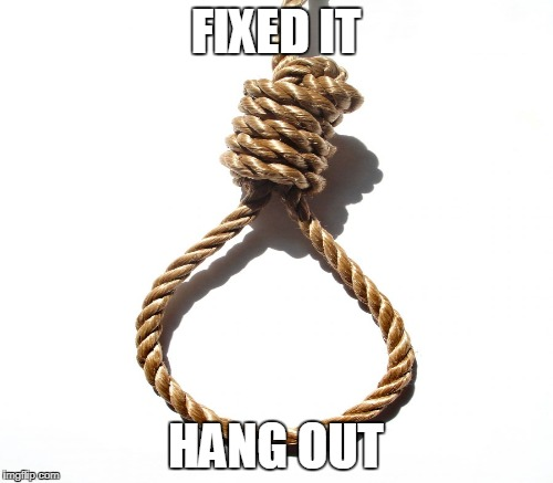 FIXED IT HANG OUT | made w/ Imgflip meme maker