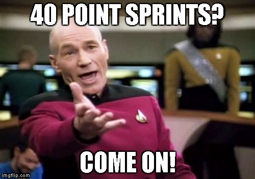 Picard Wtf | 40 POINT SPRINTS? COME ON! | image tagged in memes,picard wtf | made w/ Imgflip meme maker