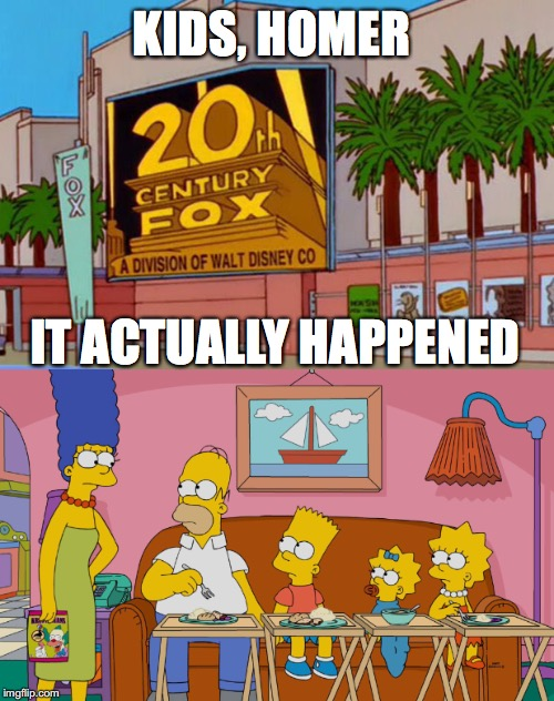 Disney now owns The Simpsons  | KIDS, HOMER IT ACTUALLY HAPPENED | image tagged in memes,thesimpsons,funny memes,disney | made w/ Imgflip meme maker