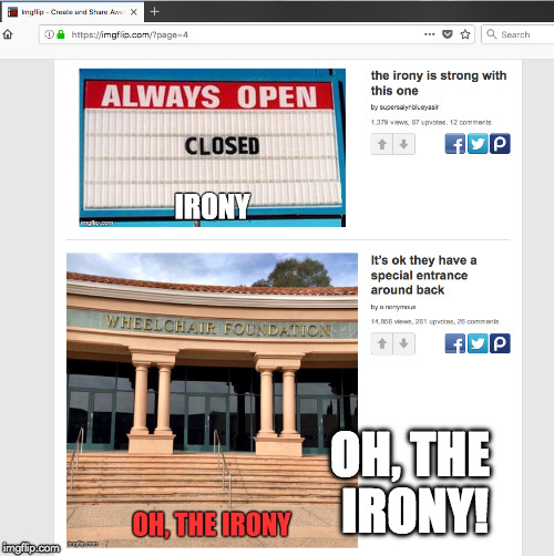 Triple Irony | OH, THE IRONY! | image tagged in irony,memes,funny,funny memes | made w/ Imgflip meme maker