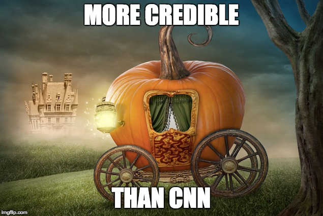 MORE CREDIBLE THAN CNN | image tagged in cinderella,cnn | made w/ Imgflip meme maker
