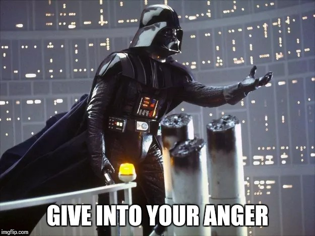GIVE INTO YOUR ANGER | made w/ Imgflip meme maker
