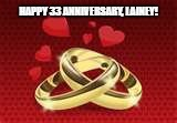 HAPPY 33 ANNIVERSARY, LAINEY! | image tagged in anniversary | made w/ Imgflip meme maker