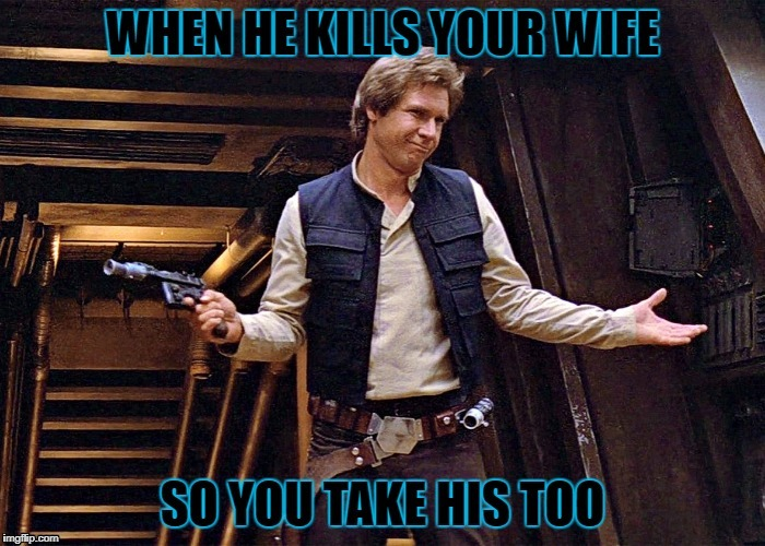 image tagged in han solo | made w/ Imgflip meme maker