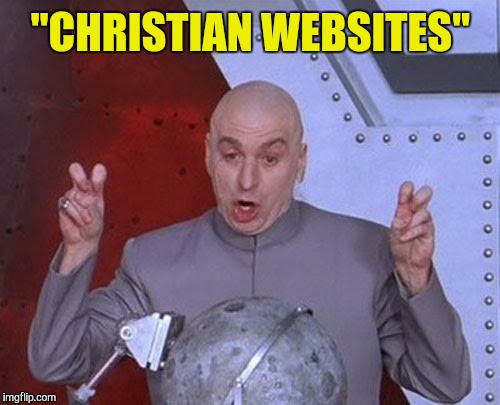 "Dr Evil Laser Meme | ""CHRISTIAN WEBSITES"" 