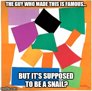 Famous Artists | THE GUY WHO MADE THIS IS FAMOUS... BUT IT'S SUPPOSED TO BE A SNAIL? | image tagged in confused | made w/ Imgflip meme maker